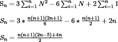 $S_n=3\sum_{i=1}^n N^2 - 6\sum_{i=1}^n N+ 2 \sum_{i=1}^n 1\\\\ S_n=3*\frac{n(n+1)(2n+1)}{6}-6*\frac{n(n+1)}{2} +2n\\\\ S_n=\frac{n(n+1)(2n-5)+4n}{2} $