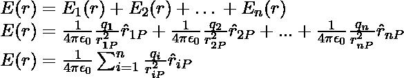 E(r) = E_1(r) + E_2(r) + … + E_n(r)\\ E(r)=\frac{1}{4\pi\epsilon_0}\frac{q_1}{r_{1P}^2}\hat{r}_{1P}+\frac{1}{4\pi\epsilon_0}\frac{q_2}{r_{2P}^2}\hat{r}_{2P}+ ... +\frac{1}{4\pi\epsilon_0}\frac{q_n}{r_{nP}^2}\hat{r}_{nP}\\ E(r)=\frac{1}{4\pi\epsilon_0}\sum_{i=1}^n\frac{q_i}{r_{iP}^2}\hat{r}_{iP}
