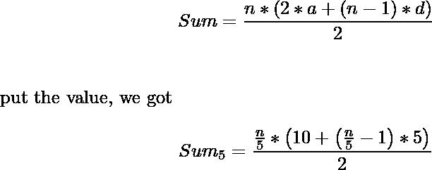 \begin{align*} Sum=\frac{n*\left(2*a+(n-1)*d\right)}{2}\\ \end{align*} put the value, we got \begin{align*} Sum_5=\frac{\frac{n}{5}*\left(10+\left(\frac{n}{5}-1\right)*5\right)}{2}\\ \end{align*}