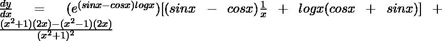 \frac{dy}{dx}=(e^{(sinx-cosx)logx})[(sinx-cosx)\frac{1}{x}+logx(cosx+sinx)]+\frac{(x^2+1)(2x)-(x^2-1)(2x)}{(x^2+1)^2}