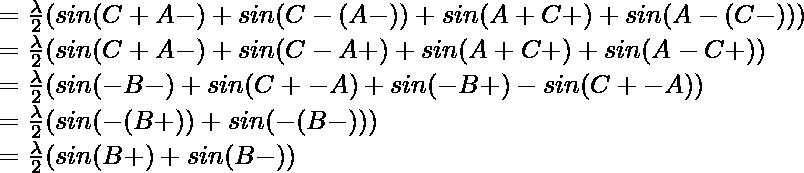 = \frac{\lambda}{2} (sin (C+A-θ) + sin (C-(A-θ)) + sin (A+C+θ) + sin (A-(C-θ)))\\ = \frac{\lambda}{2} (sin (C+A-θ) + sin (C-A+θ) + sin (A+C+θ) + sin (A-C+θ))\\ = \frac{\lambda}{2} (sin (π-B-θ) + sin (C+θ-A) + sin (π-B+θ) - sin (C+θ-A))\\ = \frac{\lambda}{2} (sin (π-(B+θ)) + sin (π-(B-θ)))\\ = \frac{\lambda}{2} (sin (B+θ) + sin (B-θ))