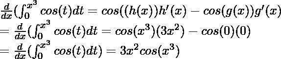 \frac{d}{dx}(\int^{x^3}_0cos(t)dt=  cos((h(x))h'(x) - cos(g(x))g'(x) \\ = \frac{d}{dx}(\int^{x^3}_0cos(t)dt = cos(x^3)(3x^2) - cos(0)(0) \\ = \frac{d}{dx}(\int^{x^3}_0cos(t)dt) = 3x^2cos(x^3)