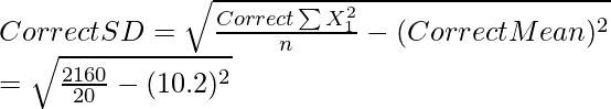 Correct SD = \sqrt{\frac{Correct \sum X_1^2}{n}-(Correct Mean)^2} \\ = \sqrt{\frac{2160}{20}-(10.2)^2}