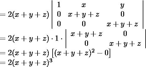 \begin{array}{l} =2(x+y+z)\left|\begin{array}{ccc} 1 & x & y \\ 0 & x+y+z & 0 \\ 0 & 0 & x+y+z \end{array}\right| \\ =2(x+y+z) \cdot 1 \cdot\left|\begin{array}{cc} x+y+z & 0 \\ 0 & x+y+z \end{array}\right| \\ =2(x+y+z)\left[(x+y+z)^{2}-0\right] \\ =2(x+y+z)^{3} \text {  } \end{array}