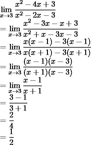 \displaystyle\lim_{x\to3}\frac{x^2-4x+3}{x^2-2x-3}\\ =\displaystyle\lim_{x\to3}\frac{x^2-3x-x+3}{x^2+x-3x-3}\\ =\displaystyle\lim_{x\to3}\frac{x(x-1)-3(x-1)}{x(x+1)-3(x+1)}\\ =\displaystyle\lim_{x\to3}\frac{(x-1)(x-3)}{(x+1)(x-3)}\\ =\displaystyle\lim_{x\to3}\frac{x-1}{x+1}\\ =\frac{3-1}{3+1}\\ =\frac{2}{4}\\ =\frac{1}{2}