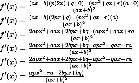 f'(x) = \frac{(ax+b) (p(2x)+q+0) - (px^2+qx+r)(a+0)}{(ax+b)^2}\\ f'(x) = \frac{(ax+b) (2px+q) - (px^2+qx+r)(a)}{(ax+b)^2}\\ f'(x) = \frac{2apx^2+qax+2bpx+bq - (apx^2+qax+ra}{(ax+b)^2}\\ f'(x) = \frac{2apx^2+qax+2bpx+bq - apx^2-qax-ra}{(ax+b)^2}\\ f'(x) = \frac{2apx^2+qax+2bpx+bq - apx^2-qax-ra}{(ax+b)^2}\\ f'(x) = \frac{apx^2 - ra +2bpx+bq)}{(ax+b)^2}