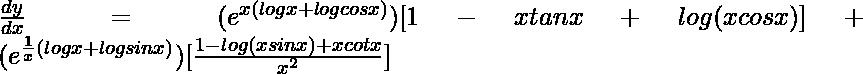 \frac{dy}{dx}=(e^{x(logx+logcosx)})[1-xtanx+log(xcosx)]+ (e^{\frac{1}{x}(logx+logsin x)})[\frac{1-log(xsinx)+xcotx}{x^2}]