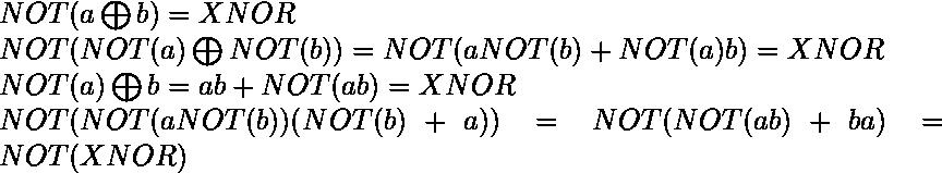 NOT({a \bigoplus b}) = XNOR \\ NOT(NOT(a)\bigoplus NOT(b)) = NOT(aNOT(b) + NOT(a)b) = XNOR \\ NOT(a) \bigoplus b = ab + NOT(ab)= XNOR \\ NOT(NOT(aNOT(b))(NOT(b)+a)) = NOT(NOT(ab)+ba) = NOT(XNOR)