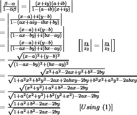 \left|\frac{\beta-\alpha}{1-\overline{\alpha}\beta}\right|=\left|\frac{(x+iy)(a+ib)}{1-(a-ib)(x+iy)}\right|\\ =\left|\frac{(x-a)+i(y-b)}{1-(ax+aiy-ibx+by)}\right|\\ =\left|\frac{(x-a)+i(y-b)}{(1-ax-by)+i(bx-ay)}\right|\\ =\left|\frac{(x-a)+i(y-b)}{(1-ax-by)+i(bx-ay)}\right|\ \ \ \ \ \left[\left|\frac{z_1}{z_2}\right|=\left|\frac{z_1}{z_2}\right|\right]\\ =\frac{\sqrt{(x-a)^2+(y-b)^2}}{\sqrt{(1-ax-by)^2+(bx-ay)^2}}\\ =\frac{\sqrt{x^2+a^2-2ax+y^2+b^2-2by}}{\sqrt{1+a^2x^2+b^2y^2-2ax+2abxy-2by+b^2x^2+a^2y^2-2abxy}}\\ =\frac{\sqrt{(x^2+y^2)+a^2+b^2-2ax-2by}}{\sqrt{1+a^2(x^2+y^2)+b^2(y^2+x^2)-2ax-2by}}\\ =\frac{\sqrt{1+a^2+b^2-2ax-2by}}{\sqrt{1+a^2+b^2-2ax-2by}}\ \ \ \ \ \ \ \ [Using\ (1)]