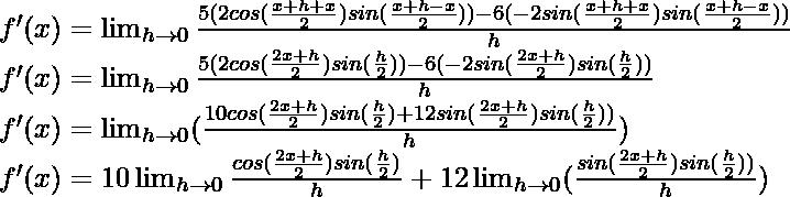 f'(x) = \lim_{h \to 0} \frac{5 (2 cos (\frac{x+h+x}{2}) sin (\frac{x+h-x}{2})) - 6 (-2 sin (\frac{x+h+x}{2}) sin (\frac{x+h-x}{2}))}{h}\\ f'(x) = \lim_{h \to 0} \frac{5 (2 cos (\frac{2x+h}{2}) sin (\frac{h}{2})) - 6 (-2 sin (\frac{2x+h}{2}) sin (\frac{h}{2}))}{h}\\ f'(x) = \lim_{h \to 0} (\frac{10 cos (\frac{2x+h}{2}) sin (\frac{h}{2}) + 12 sin (\frac{2x+h}{2}) sin (\frac{h}{2}))}{h})\\ f'(x) = 10 \lim_{h \to 0} \frac{cos (\frac{2x+h}{2}) sin (\frac{h}{2})}{h} + 12 \lim_{h \to 0}  (\frac{sin (\frac{2x+h}{2}) sin (\frac{h}{2}))}{h})