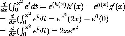 \frac{d}{dx}(\int^{x^2}_0e^tdt=  e^{(h(x)}h'(x) - e^{g(x)}g'(x) \\ = \frac{d}{dx}(\int^{x^2}_0e^tdt = e^{x^2}(2x) - e^{0}(0) \\ = \frac{d}{dx}(\int^{x^2}_0e^tdt) = 2xe^{x^2}