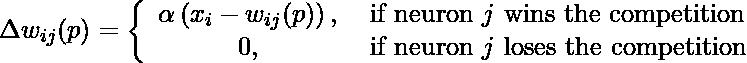 \[$\Delta w_{i j}(p) = \left\{\begin{array}{cl}\alpha\left(x_{i}-w_{i j}(p)\right), & \text { if neuron } j \text { wins the competition } \\ 0, & \text { if neuron } j \text { loses the competition }\end{array}\right.$\]