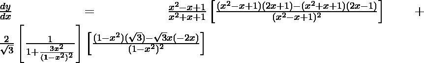 \frac{dy}{dx}=\frac{x^2-x+1}{x^2+x+1}\left[\frac{(x^2-x+1)(2x+1)-(x^2+x+1)(2x-1)}{(x^2-x+1)^2}\right]+\frac{2}{\sqrt{3}}\left[\frac{1}{1+\frac{3x^2}{(1-x^2)^2}}\right]\left[\frac{(1-x^2)(\sqrt{3})-\sqrt{3}x(-2x)}{(1-x^2)^2}\right]