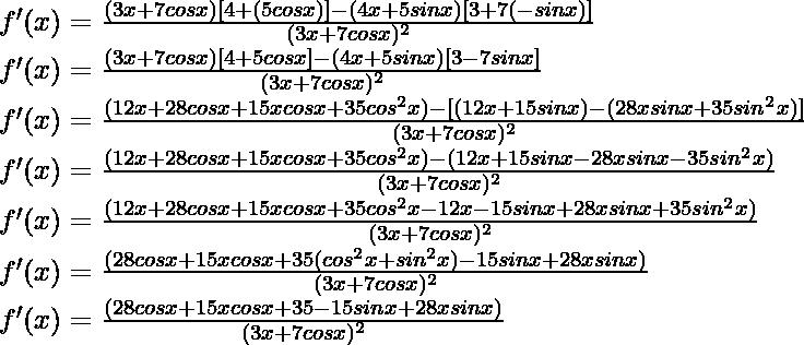 f'(x) = \frac{(3x+7cos x) [4+(5 cos x)] - (4x+5sin x)[3 + 7(- sin x)]}{(3x+7cos x)^2}\\ f'(x) = \frac{(3x+7cos x) [4+5 cos x] - (4x+5sin x)[3 - 7 sin x]}{(3x+7cos x)^2}\\ f'(x) = \frac{(12x+28 cos x+15x cos x + 35 cos^2x) - [(12x + 15sin x)-(28x sin x + 35 sin^2 x)]}{(3x+7cos x)^2}\\ f'(x) = \frac{(12x+28 cos x+15x cos x + 35 cos^2x)- (12x + 15sin x-28x sin x - 35 sin^2 x)}{(3x+7cos x)^2}\\ f'(x) = \frac{(12x+28 cos x+15x cos x + 35 cos^2x - 12x - 15sin x+28x sin x + 35 sin^2 x)}{(3x+7cos x)^2}\\ f'(x) = \frac{(28 cos x+15x cos x + 35 (cos^2x + sin^2x) - 15sin x + 28x sin x)}{(3x+7cos x)^2}\\ f'(x) = \frac{(28 cos x+15x cos x + 35 - 15sin x + 28x sin x)}{(3x+7cos x)^2}