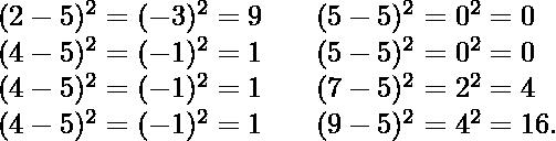 \begin{array}{lll} (2-5)^2 = (-3)^2 = 9 && (5-5)^2 = 0^2 = 0 \\ (4-5)^2 = (-1)^2 = 1 && (5-5)^2 = 0^2 = 0 \\ (4-5)^2 = (-1)^2 = 1 && (7-5)^2 = 2^2 = 4 \\ (4-5)^2 = (-1)^2 = 1 && (9-5)^2 = 4^2 = 16. \\ \end{array}