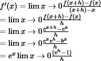 f'(x) = \lim{x \to 0} \frac{f(x + h) - f(x)}{(x + h) - x}\\ = \lim{x \to 0} \frac{f(x + h) - f(x)}{h} \\ =  \lim{x \to 0} \frac{e^{x+h} - e^{x}}{h} \\ =  \lim{x \to 0} \frac{e^{x}e^{h} - b^{x}}{h}\\ = e^{x}\lim{x \to 0} \frac{(e^{h} - 1)}{h} \\