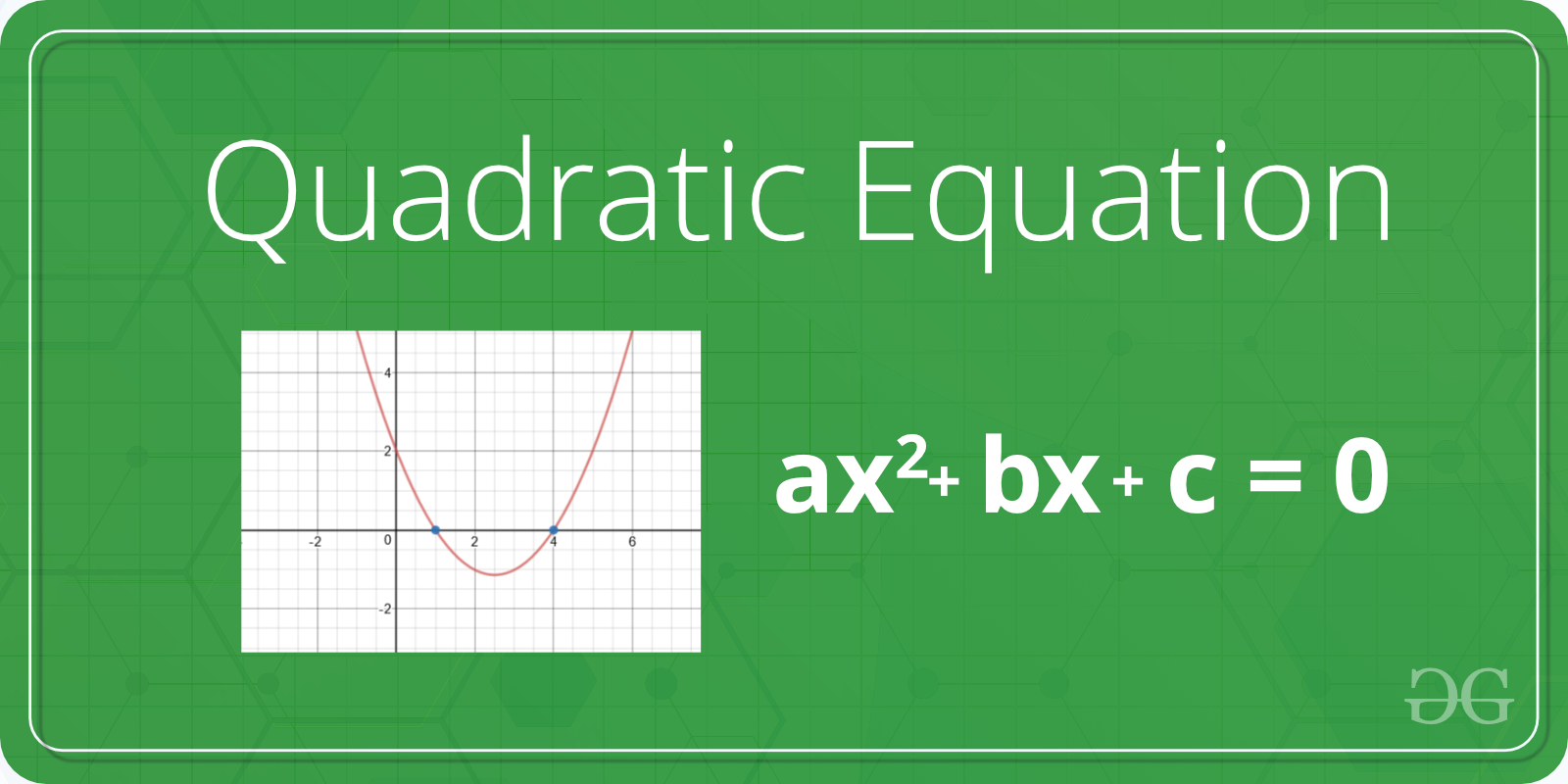 Program to find the Roots of Quadratic equation - GeeksforGeeks