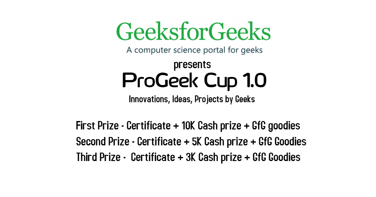 Progeek cup 10 a project competition by geeksforgeeks geeksforgeeks format of project idea yelopaper Choice Image