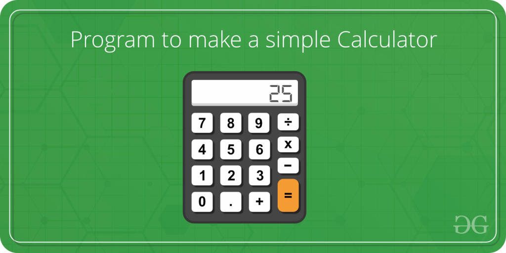 C/C++ program to make a simple calculator - GeeksforGeeks